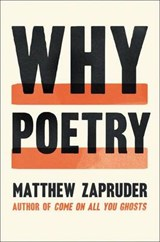 Why Poetry | Matthew Zapruder | 9780062343079