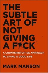 Subtle art of not giving a f*ck | Mark Manson | 9780062641540