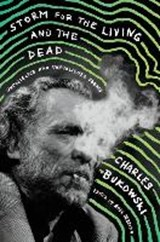 Storm for the living and the dead: uncollected and unpublished poems | Charles Bukowski | 9780062656513