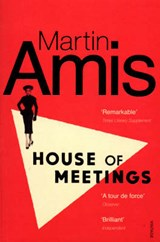 House of Meetings | Martin Amis |