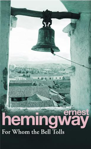 For whom the bell tolls | Ernest Hemingway |