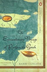 The Extraordinary Voyage of Pytheas the Greek | Barry Cunliffe |