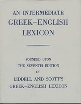 Intermediate Greek-English Lexicon | Henry George Liddell | 9780199102068