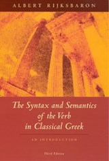 The Syntax and Semantics of the Verb in Classical Greek | Albert Rijksbaron | 9780226718583