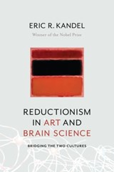 Reductionism in art and brain science | Eric R. Kandel | 9780231179621