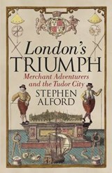 London's Triumph | Stephen Alford | 9780241003589