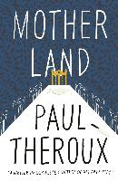Mother land | Theroux, Paul | 9780241293539