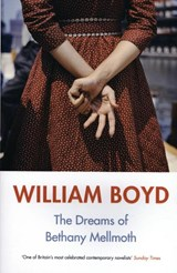 Dreams of bethany mellmoth and other stories | William Boyd | 9780241295885