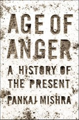 Age of Anger | Mishra, Pankaj | 9780241299395