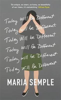 Today will be different | Maria Semple | 9780297871460