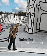 Dubuffet As Architect | Daniel Abadie | 9780300176612