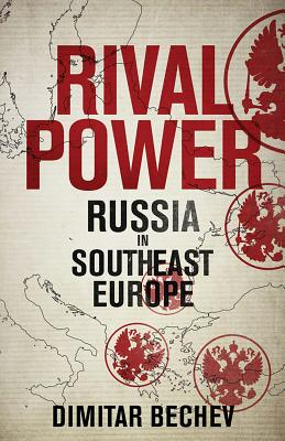 Rival power | Dimitar Bechev | 9780300219135