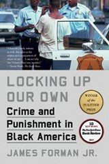 Locking up our own: crime and punishment in black america | Forman, , James, Jr. | 9780374537449