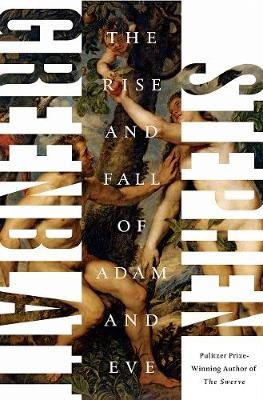 Rise and fall of adam and eve | Greenblatt, Stephen | 9780393240801