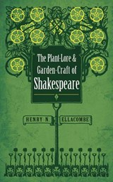 The Plant-Lore and Garden-Craft of Shakespeare | Henry N. Ellacombe | 9780486813288