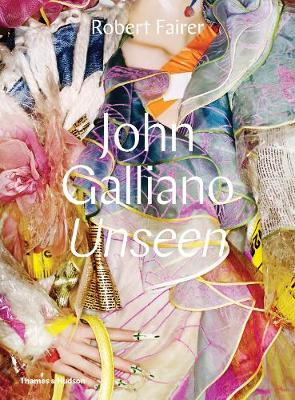 John Galliano: Unseen | Robert Fairer | 9780500519516