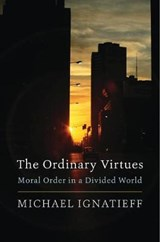 Ordinary Virtues | Michael Ignatieff | 9780674976276