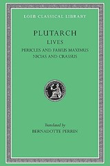 Parallel Lives - Pericles & Fabious Maximusnicias & Crassus L065 V 3 (Trans. Perrin) (Greek) | Plutarch | 9780674990722