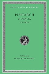 Moralia - How to Profit By Ones Enemies - On having friends L222 V 2 (Trans. Babbitt)(Greek) | Plutarch | 9780674992450
