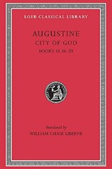 City of God Books XVIII,36-XX L416 V 6 (Trans. Green)(Latin) | St Augustine | 9780674994584