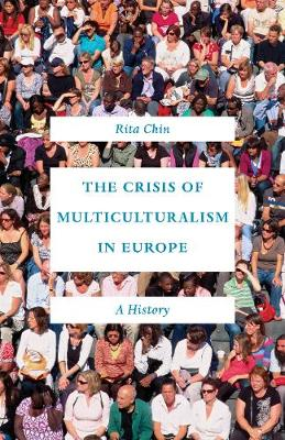 Crisis of Multiculturalism in Europe | Chin, Rita | 9780691164267