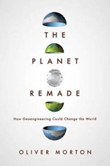 The planet remade | Oliver Morton | 9780691175904