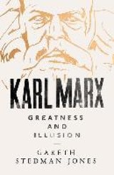 Karl marx: greatness and illusion | Gareth Stedman Jones | 9780713999044