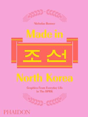 Made in North Korea | BONNER, Nick | 9780714873503