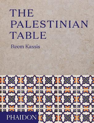 The Palestinian Table | Kassis, Reem | 9780714874968