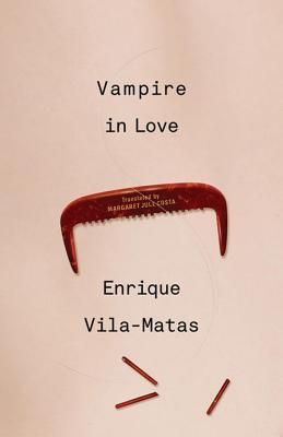 Vampire in Love | Enrique Vila-matas |