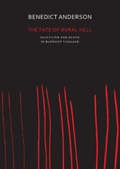 Fate of Rural Hell - Asceticism and Desire in Buddhist Thailand