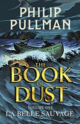 The Book of Dust 01. La Belle Sauvage | Phillip Pullman | 9780857561084