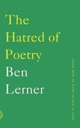 The Hatred of Poetry | Ben Lerner | 9780865478206