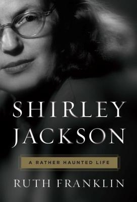 Shirley jackson: a rather haunted life | Ruth Franklin | 9780871403131