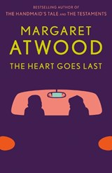 Heart goes last | Margaret Eleanor Atwood | 9781101912362