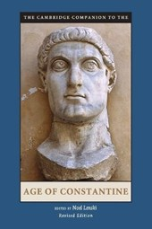 The Cambridge Companion to the Age of Constantine. Edited by Noel Lenski