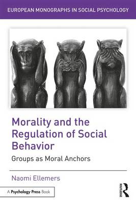 Morality and the Regulation of Social Behavior | Naomi Ellemers | 9781138958180