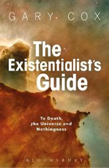The Existentialist's Guide to Death, the Universe and Nothingness | Gary Cox | 9781350029729
