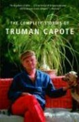 The Complete Stories of Truman Capote | Short Stories | 9781400096916
