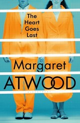 Heart Goes Last | Margaret Atwood | 9781408867785