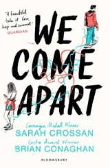 We come apart | Sarah Crossan | 9781408878880