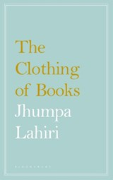 The Clothing of Books | Jhumpa Lahiri | 9781408890165