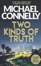 Two kinds of truth | Michael Connelly | 9781409147572
