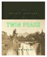 Secret history of twin peaks | Mark Frost | 9781447293866