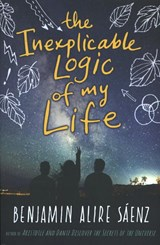 Inexplicable logic of my life | Benjamin Alire Saenz | 9781471171031