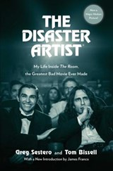 The Disaster Artist | Sestero, Greg ; Bissell, Tom | 9781501184659