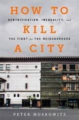 How to Kill a City | Peter Moskowitz | 9781568585239
