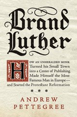 Brand Luther | Andrew Pettegree | 9781594204968
