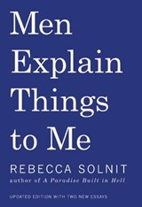 Men Explain Things to Me | Rebecca Solnit | 9781608464661