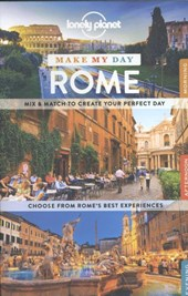 Lonely planet make my day: rome (1st ed)